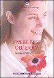 VIVERE BENE QUI E ORA — La forza dell'attimo presente di Olivier Nunge, Simonne Mortera