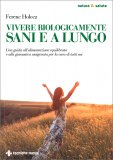 Vivere Biologicamente Sani e a Lungo — Libro