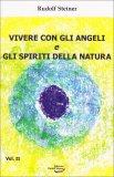 Vivere con gli Angeli e gli Spiriti della Natura - Vol. II - Libro