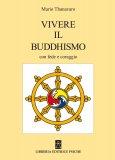Vivere il Buddhismo con Fede e Coraggio — Libro
