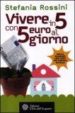 Vivere in 5 con 5 Euro al Giorno - Libro
