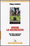 VIVERE LA DECRESCITA Versione nuova di Filippo Schillaci