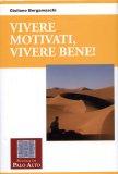 Vivere Motivati, Vivere Bene!  - Libro
