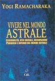 Vivere nel Mondo Astrale - Libro