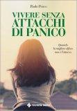 Vivere Senza Attacchi di Panico - Libro