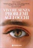 Vivere senza Problemi agli Occhi - Libro