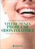 Vivere senza Problemi Odontoiatrici - Libro