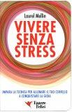 Vivere senza Stress  - Libro
