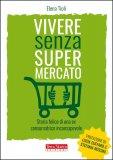 Vivere Senza Supermercato - Libro