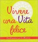 Vivere una Vita Felice  - Libro