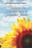 Viviamo in Positivo con il Pensiero Felice - Libro