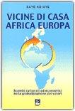 Vicine di casa Africa Europa