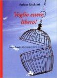 Voglio Essere Libero! - Libro