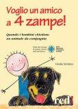 Voglio un Amico a 4 Zampe!   - Libro