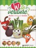W le Verdure! - Libro