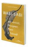 Wabi-Sabi per Artisti, Designer, Poeti e Filosofi — Libro