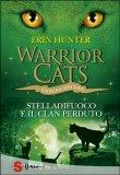 Warrior Cats - Stelladifuoco e il Clan Perduto - Libro
