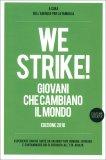 We Strike! - Giovani che Cambiano il Mondo - Edizione 2018 — Libro