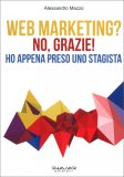 Web Marketing? No, Grazie! — Libro