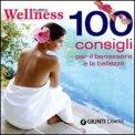 Tutto Wellness - 100 consigli per il benessere e la bellezza