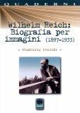 Wilhelm Reich: Biografia per Immagini  - Libro