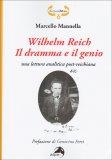 Wilhelm Reich - Il Dramma e il Genio  - Libro