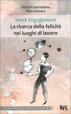 Work Engagement - La Ricerca della Felicità nei Luoghi di Lavoro — Libro