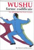 Wushu - Forme Codificate — Libro