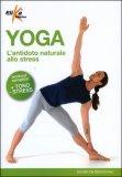 Yoga - l'Antidoto Naturale allo Stress