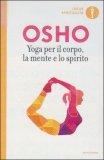 Yoga per il Corpo, la Mente e lo Spirito - Libro