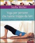 Yoga per Persone che Hanno Troppo da Fare