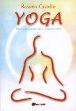 Yoga - Piccola Guida per Conoscerlo  - Libro