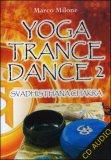 Yoga Trance Dance Vol.2 - Svadhisthana Chakra