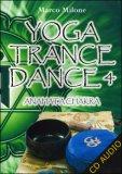 Yoga Trance Dance Vol.4 - Anahata Chakra