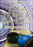 Yoga Trance Dance Vol.7 - Sahasrara Chakra