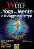 Lo Yoga della Mente e il Viaggio nel Tempo — Libro