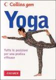 Yoga - Tutte le Posizioni per una Pratica Efficace - Libro