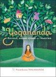 Yogananda - Piccole, Grandi Storie del Maestro  — Libro
