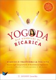 YOGODA - GLI ESERCIZI DI RICARICA Guarisci e trasforma la tua vita di Jayadev Jaerschky