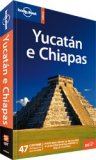 Yucatán e Chiapas - Guida Lonely Planet