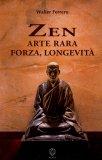 Zen - Arte Rara, Forza, Longevità  - Libro