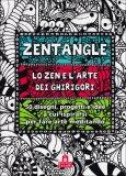 Zentangle - Lo Zen e l'Arte dei Ghirigori  - Libro