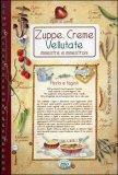 Zuppe, Creme, Vellutate - Quaderno di Cucina n. 7
