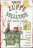 Zuppe & Vellutate del Cuore Caldo  - Libro