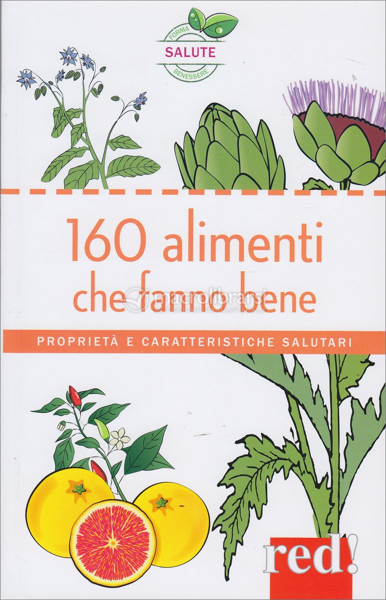 160 alimenti che fanno bene autori vari - Alimenti che fanno andare in bagno ...