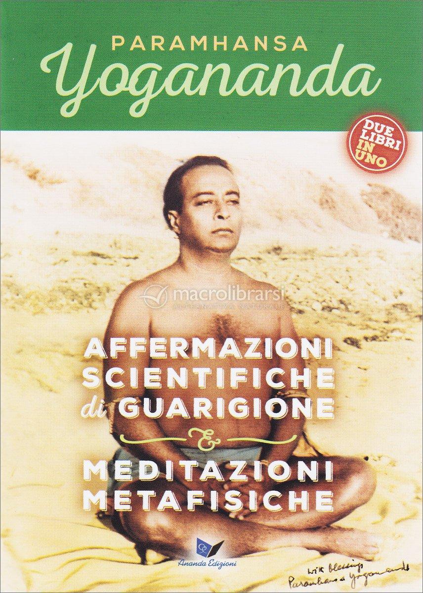 Affermazioni Scientifiche di Guarigione + Meditazioni Metafisiche