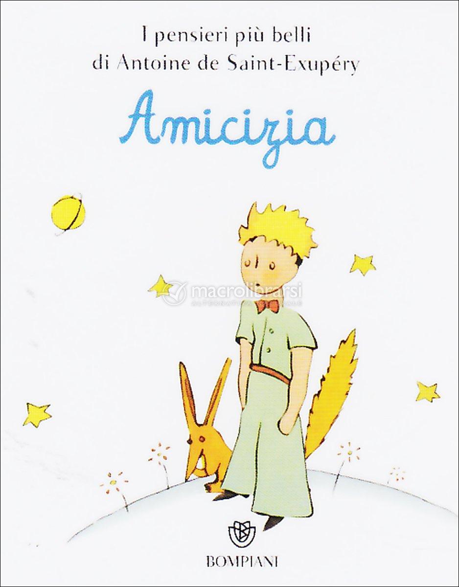 Frasi Amicizia Il Piccolo Principe.Amicizia Microlibro Il Piccolo Principe Libro Di Antoine De Saint Exupery