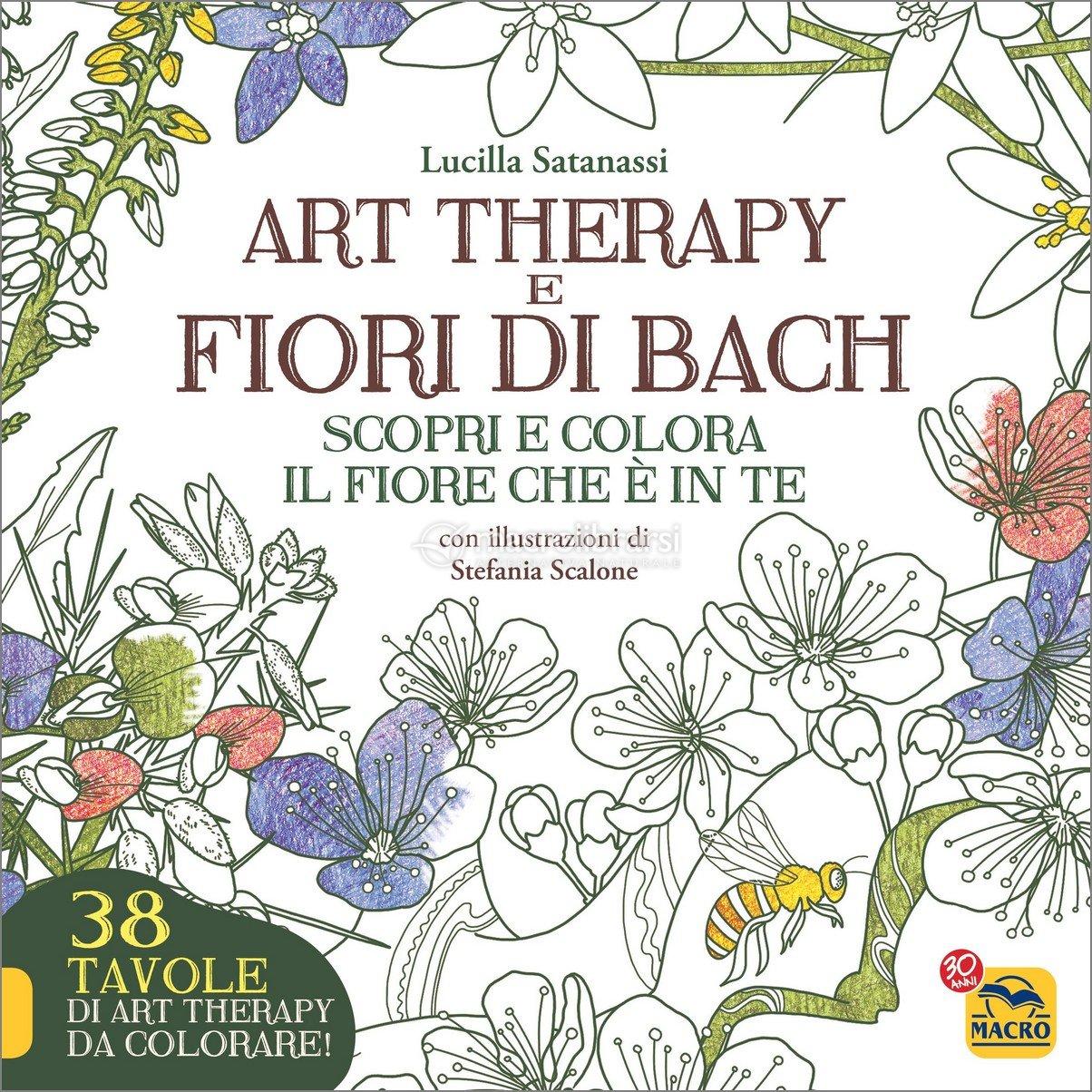 Art therapy e fiori di bach lucilla satanassi stefania - Libri da colorare di fiori ...