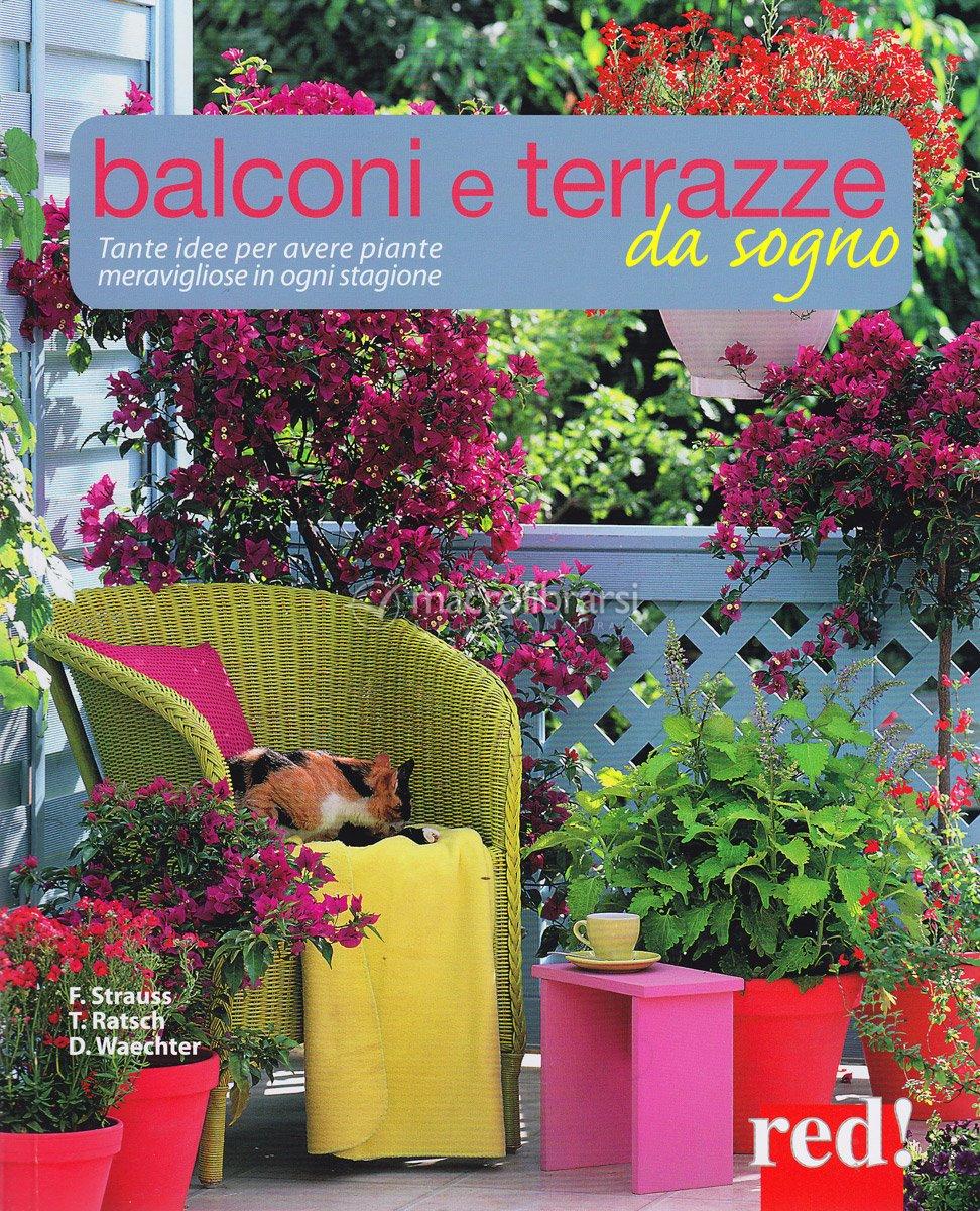 Balconi e terrazze da sogno friedrich strauss doroth e - Idee per terrazzi ...