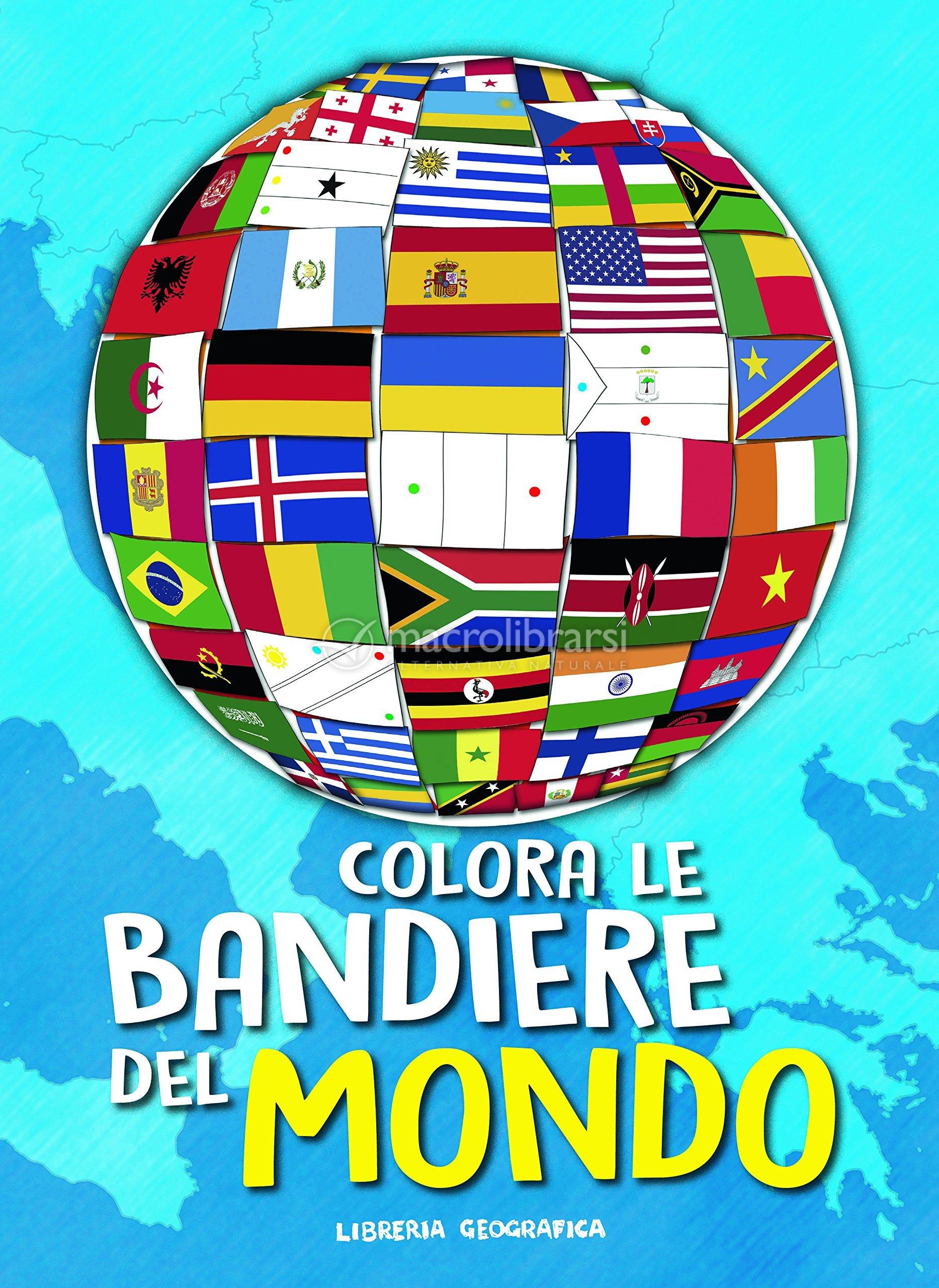 Colora Le Bandiere Del Mondo Libro Di Autori Vari